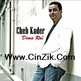 Exlusive Cheb Kader 2012 | Album Dima Rai | Cheb Kader MP3|